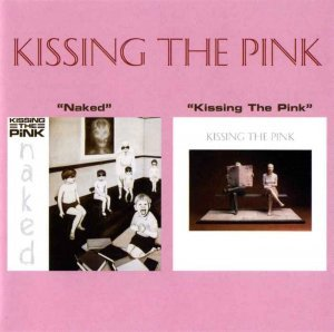 Kissing the Pink - Naked & Kissing the Pink (2006)
