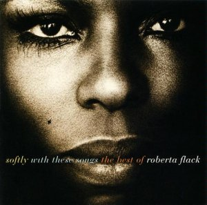 Roberta Flack - Softly With These Songs - The Best of Roberta Flack (1993)