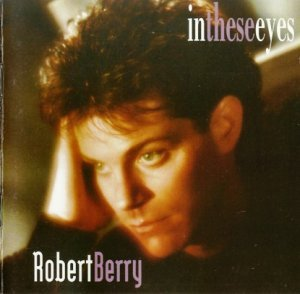 Robert Berry - In These Eyes (1994)