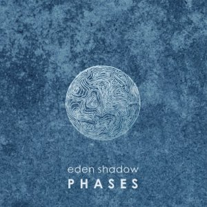 Eden Shadow - Phases (2014)