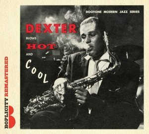 Dexter Gordon All-Stars - Dexter Blows Hot And Cool (1955/2013)