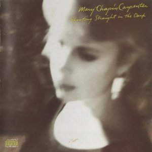 Mary Chapin Carpenter - Shooting Straight in the Dark (1990)