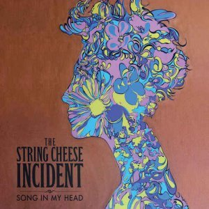 The String Cheese Incident - Song In My Head (2014)