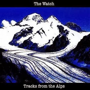 The Watch - Tracks From The Alps (2014)