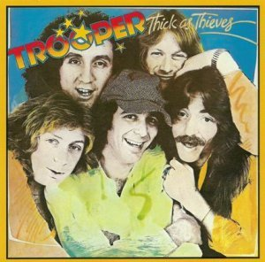 Trooper - Thick As Thieves 1978 (MCA 1995)