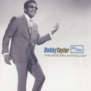 Bobby Taylor - The Motown Anthology (2006)