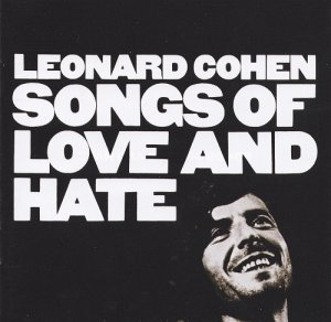 Leonard Cohen - Songs Of Love And Hate (1971/2011)