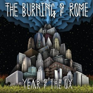 The Burning of Rome - Year of the Ox (2014)