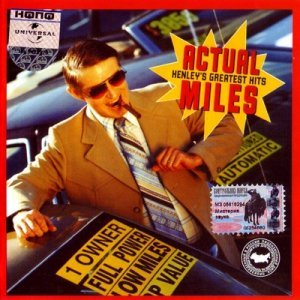 Don Henley - Actual Miles: Henley's Greates (1995)