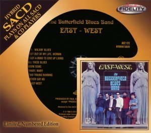 The Butterfield Blues Band - East-West (1966) [2014 Audio Fidelity SACD]