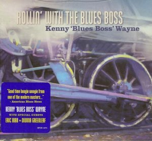 Kenny 'Blues Boss' Wayne - Rollin' With The Blues Boss (2014)