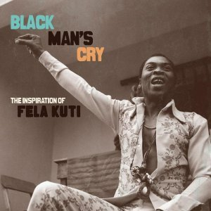 VA - Black Man's Cry: The Inspiration Of Fela Kuti (2010)