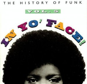 VA - In Yo' Face! The History Of Funk Vol. 5 (1993)