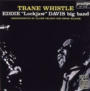 Eddie  Lockjaw  Davis - Trane Whistle (1960)