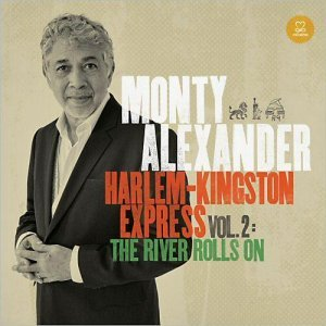 Monty Alexander - Harlem-Kingston Express Vol. 2 - The River Rolls On (2014)
