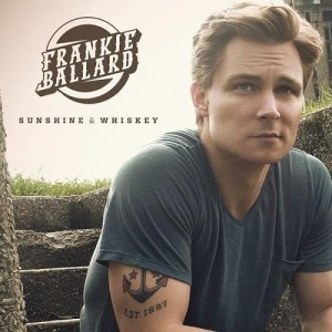Frankie Ballard - Sunshine & Whiskey (2014)