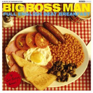 Big Boss Man - Full English Beat Breakfast (2009)