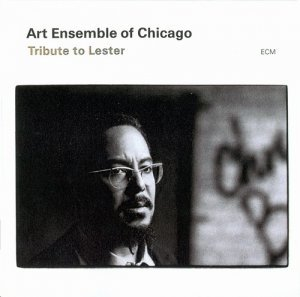 Art Ensemble of Chicago - Tribute to Lester (2003)