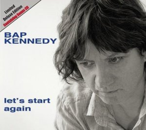 Bap Kennedy – Let's Start Again (Deluxe Edition) (2014)