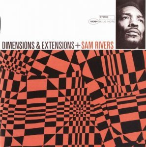 Sam Rivers - Dimensions And Extensions (1967)