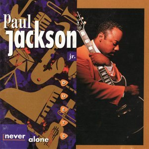 Paul Jackson, Jr. - Never Alone: Duets (1996)