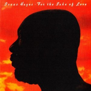 Isaac Hayes - For The Sake Of Love (1978/2014)