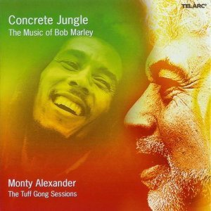 Monty Alexander - Concrete Jungle The Music of Bob Marley (2006)