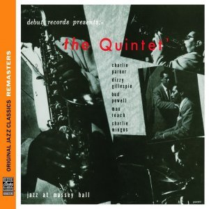 Parker, Gillespie, Powell, Roach, Mingus - The Quintet Jazz At Massey Hall 1953 (2012)