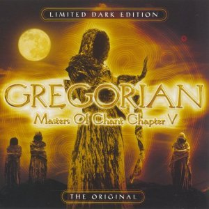 Gregorian - Masters Of Chant Chapter V [Limited Dark Edition] (2006)