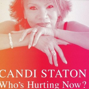 Candi Staton - Who's Hurting Now ? (2009)