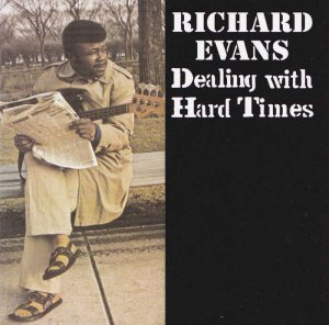 Richard Evans - Dealing With Hard Times (1972) [Remastered 2008]