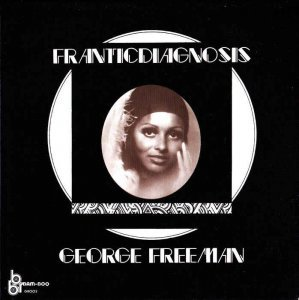 George Freeman - Franticdiagnosis (1972) [Remastered 2013]
