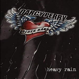 Darcy Perry Blues Band - Heavy Rain (2006)
