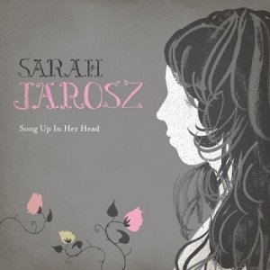 Sarah Jarosz - Song Up in Her Head (2009)