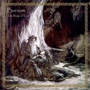 Burzum - The Ways of Yore (2014)