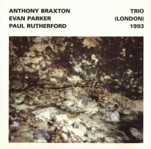 Anthony Braxton - Trio (London) 1993