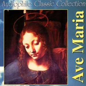 VA - Audiophile Classic Collection: Ave Maria (2000)