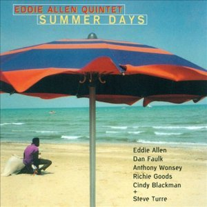 Eddie Allen Quintet - Summer Days (2000)
