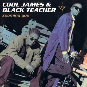 Cool James & Black Teacher - Zooming You (1994)