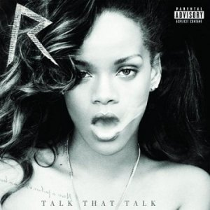 Rihanna - Talk That Talk (Deluxe Edition) (2011)