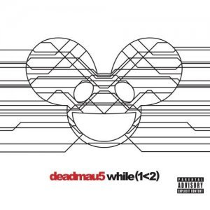 Deadmau5 - While (1 < 2) (French Release) (2014)
