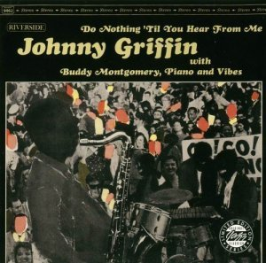 Johnny Griffin - Do Nothing 'Til You Hear From Me (1963)