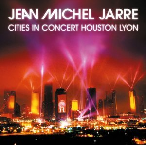 Jean Michel Jarre - Cities In Concert Houston Lyon (Remaster) (2014)