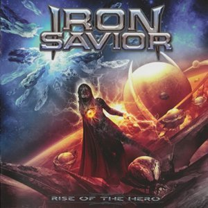 Iron Savior - Rise of the Hero (Limited Edition) (2014)