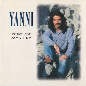 Yanni - Port Of Mystery (1997)