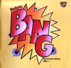 Bang - Bullets: 4CD Box Set (2010)