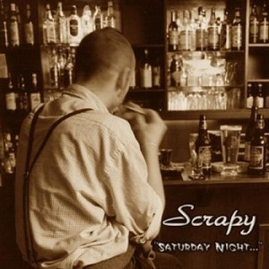 Scrapy - Saturday Night... (2002)