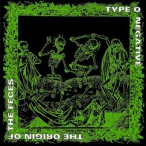 Type O Negative - The Origin Of The Feces [Reissue 1997] (1992)