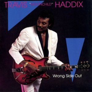 Travis ''Moonchild'' Haddix - Wrong Side Out (1988)