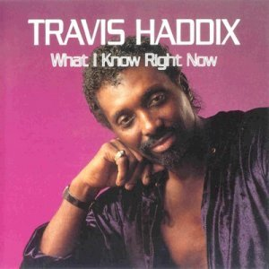 Travis ''Moonchild'' Haddix - What I Know Right Now (1992)